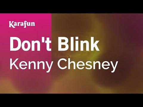 Karaoke Don't Blink - Kenny Chesney *