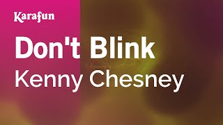 Karaoke Don't Blink - Kenny Chesney *