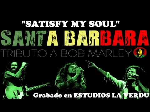 SATISFY MY SOUL, Santa Barbara (Tributo a Bob Marley)