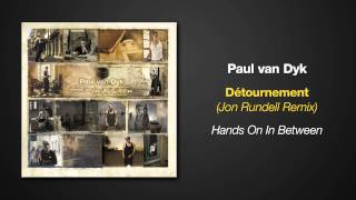 [6.76 MB] Hands On In Between - Paul van Dyk - Detournement - Jon Rundell Remix