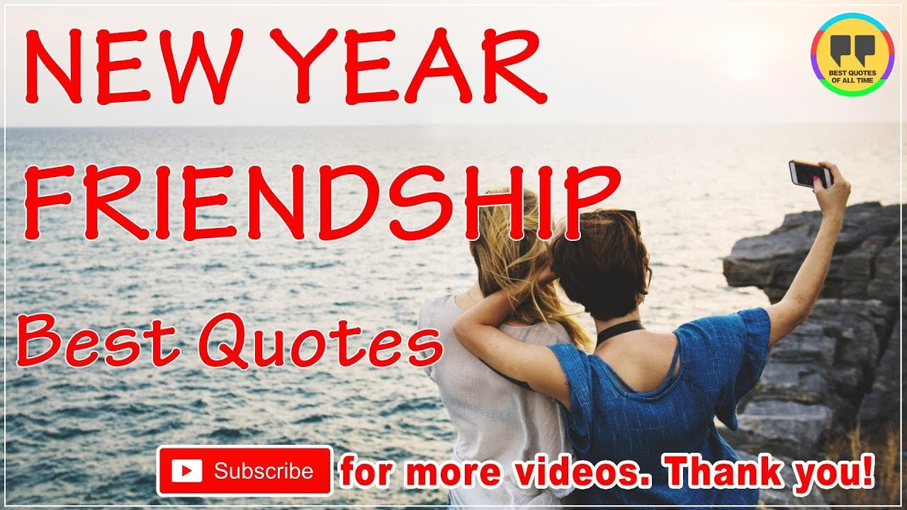 Years Of Friendship And Still Counting Quotes: TOP 25 NEW YEAR FRIENDSHIP QUOTES