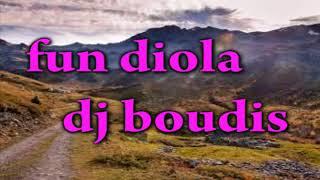 "FUN DIOLA "" dj boudiss """