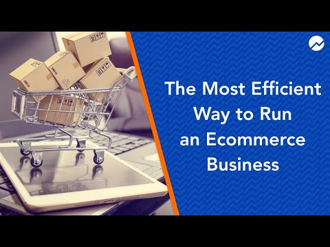 The Most Efficient Way to Run an ECommerce Business
