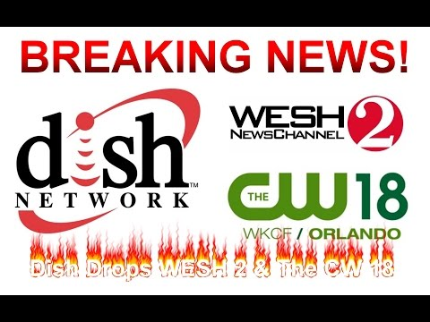 Dish has dropped WESH Channel 2 and The CW Channel 18
