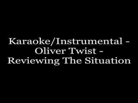 Karaoke/Instrumental - Oliver Twist - Reviewing The Situatio