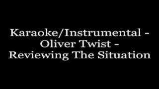 Karaoke/Instrumental - Oliver Twist - Reviewing The Situation