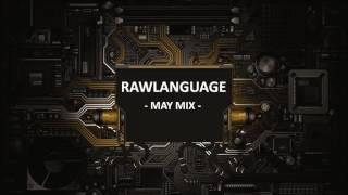 Rawstyle Mix May 2017