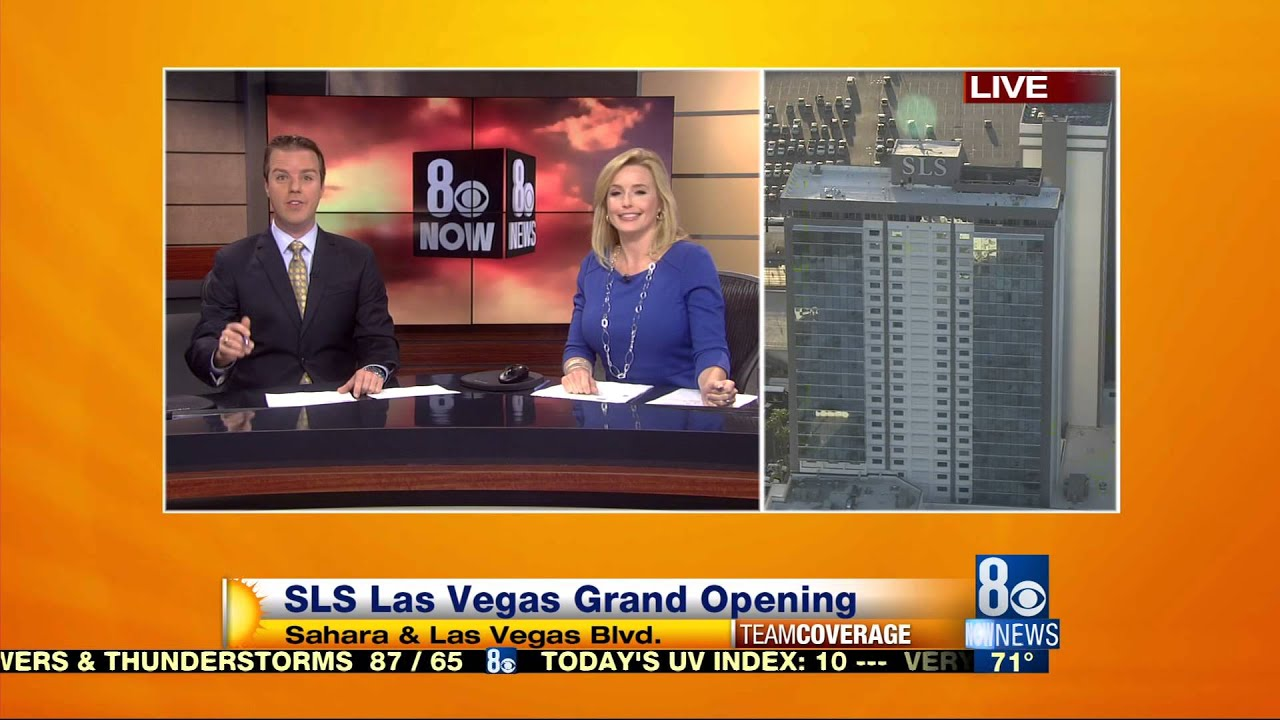 8 News Now Is Live For Sls Las Vegas Grand Opening Klas Tv Youtube