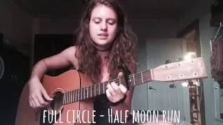Full Circle - Half Moon Run (cover)