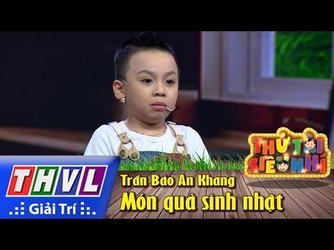 THVL | Thử tài siêu nhí – Tập 9: Món quà sinh nhật – Trần Bảo An Khang