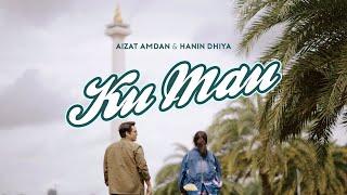 Aizat Amdan & Hanin Dhiya - Ku Mau (Official Music Video)