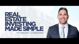How to Make Small Deals Work: Real Estate Investing Made Simple With Grant Cardone