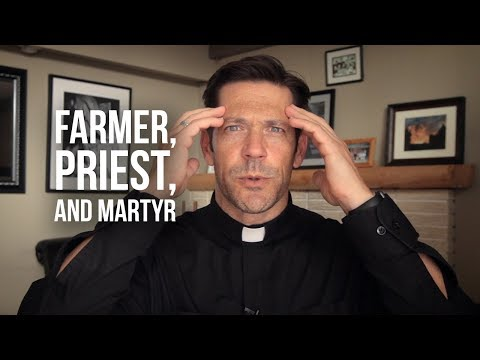 Farmer, Priest, and Martyr