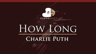 Charlie Puth - How Long - HIGHER Key (Piano Karaoke / Sing Along)