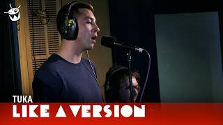 Tuka covers Chet Faker 'I'm Into You' for Like A Version