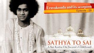 Sathya to Sai - Episode 09 - Uravakonda and its scorpion || Sai Katha