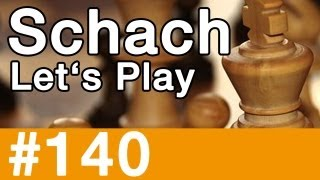 Let's Play Schach #140 - Der Minusbauer
