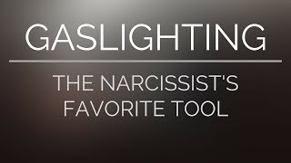 Gaslighting | The Narcissist's Favorite Tool of Manipulation