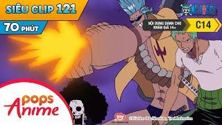 One Piece Siêu Clip Phần 121 - Những Cuộc Phiêu Lưu Của Luffy Và Băng Mũ Rơm - Hoạt Hình Đảo Hải Tặc