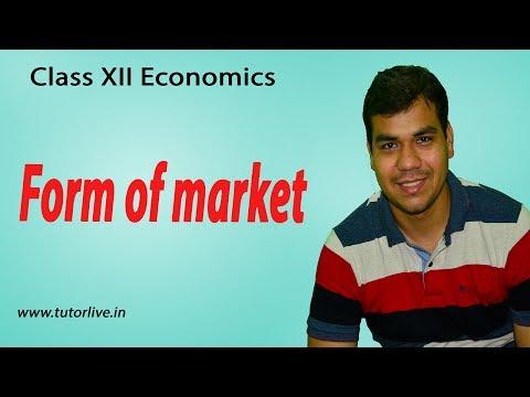 Class 12 microeconomics , Form of Market