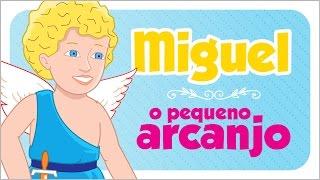 Miguel, O pequeno arcanjo - História Infantil