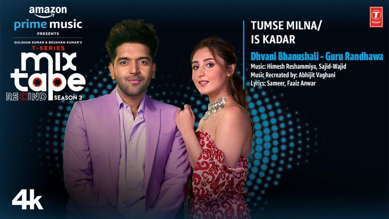 Tumse Milna/Is Kadar ★Ep7 | Guru R, Dhvani B | Abhijit V | T-Series Mixtape S3 | Ahmed K | Bhushan K