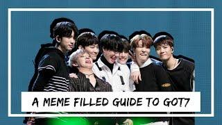 [GOT7] a meme filled guide to got7