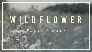 PAPER TOWNS | Wildflower | Lyric Video