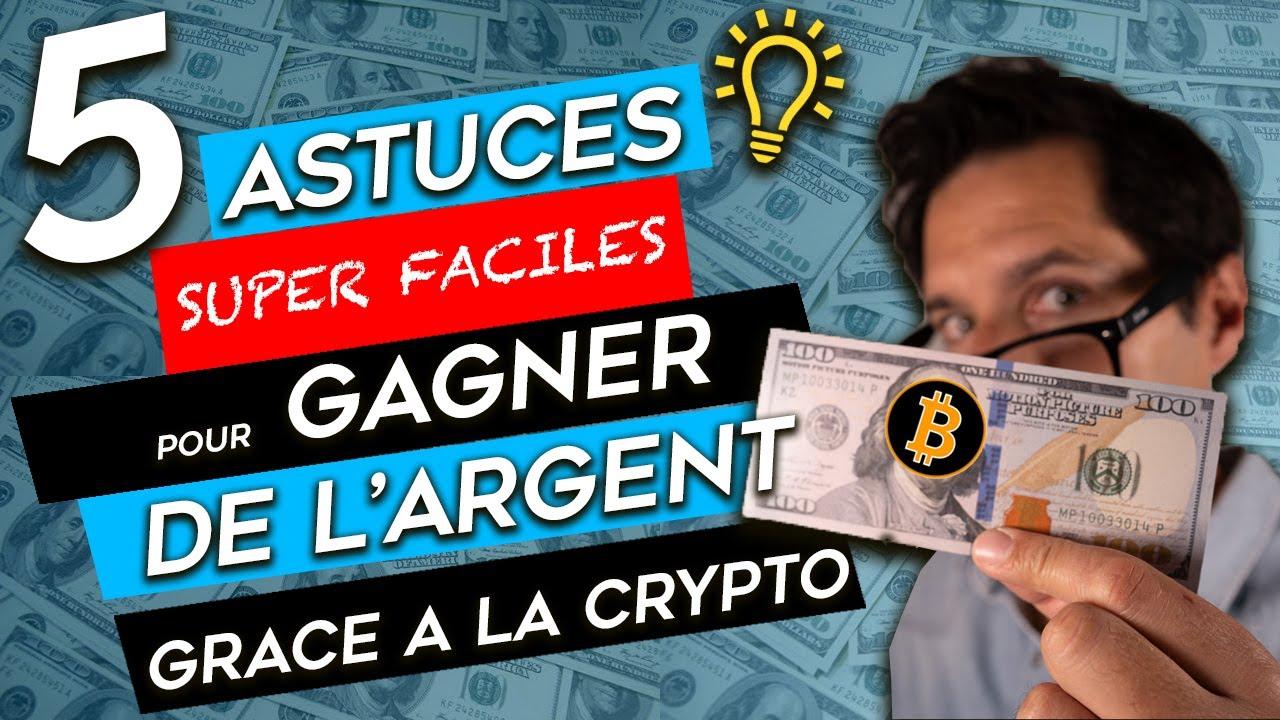 5 ASTUCES FACILES pour GAGNER DE L'ARGENT AVEC LA CRYPTO  MONNAIE 💸