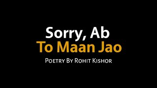 Sorry, Ab To Maan Jao | Hindi Poetry | Untold Diary | Spoken Words