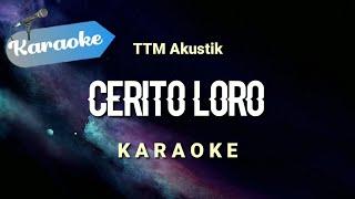 [Karaoke] CERITO LORO - TTM akustik | (Karaoke) Full bass