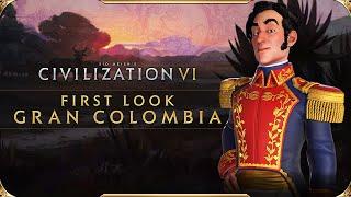 Civilization Vi - First Look: Gran Colombia | Civilization Vi - New Frontier Pass