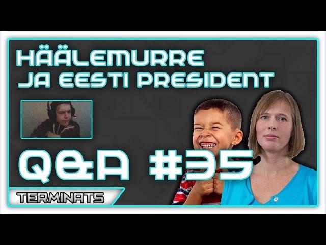 Häälemurre ja Eesti president - Q & A - #35