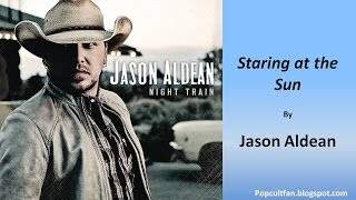 Jason Aldean - Staring at the Sun (Lyrics)