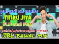 Download Pal pal na mane tinku jia hard speaker blast mix by Anand with FLP and FLM MP3 song and Music Video