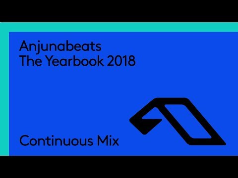 Anjunabeats The Yearbook 2018 (Continuous Mix Part 1)
