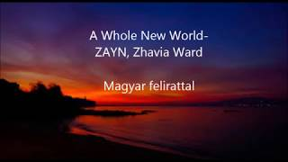 A Whole New World -ZAYN, Zhavia Ward (Magyar felirattal)