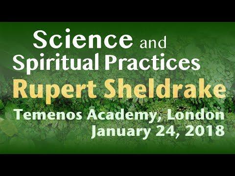 Rupert Sheldrake 2018 Science & Spiritual Practices:Temenos Academy