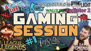"""Gaming Session Episode #1 """"CS:GO, LoL, DS3, Dead By Daylight AND MORE!"""""""