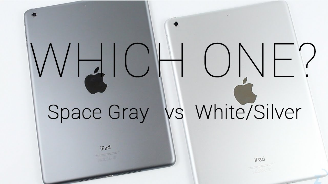 iPad Air Space Gray or White/Silver? - YouTube
