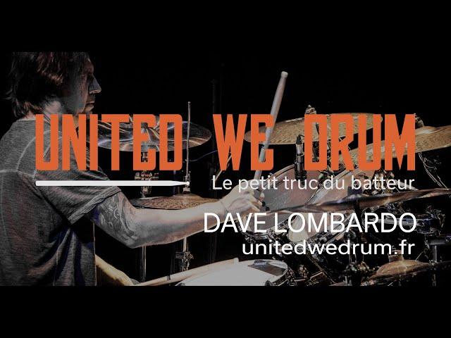 Dave Lombardo - United We Drum, le petit truc du batteur