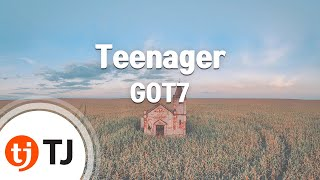 [TJ노래방] Teenager - GOT7 / TJ Karaoke
