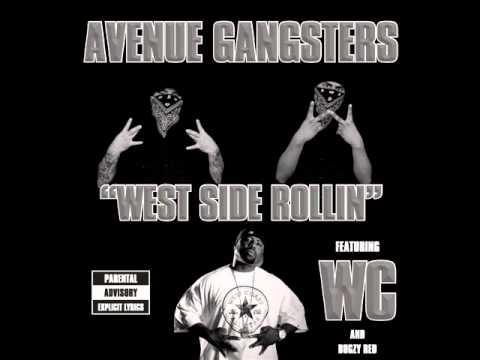 WC & AVENUE GANGSTERS ( WEST SIDE ROLLIN )