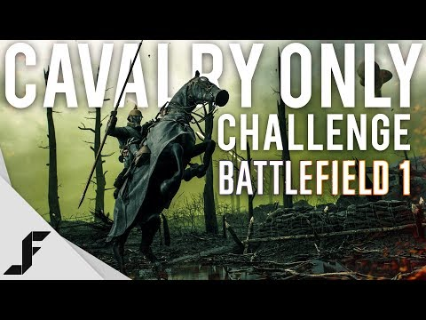 CAVALRY ONLY CHALLENGE - Battlefield 1