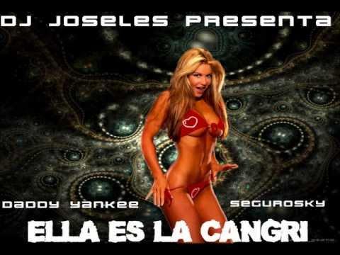Dj Joseles Presenta - Daddy Yankee - Segurosky. Ella es la Cangri (Remix 2012).wmv