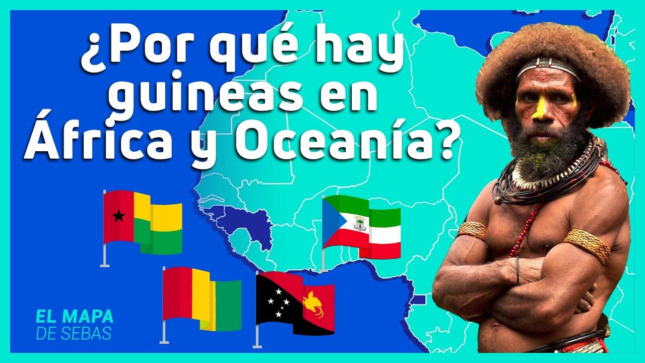 🇬🇼🇵🇬Las GUINEAS: el ORIGEN del nombre (Guinea, Guinea-Bisáu, Guinea Ecuatorial, Papúa N Guinea) 🇬🇶🇬🇳