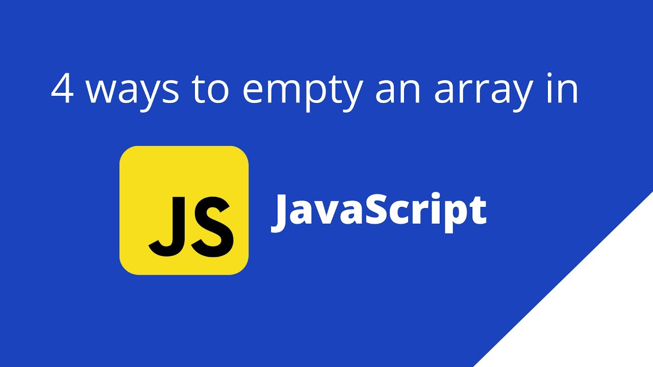 4 Ways to Empty an Array in JavaScript