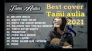tami aulia full album terbaru 2021 ( best cover tami aulia 2021 )