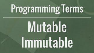 Programming Terms: Mutable vs Immutable