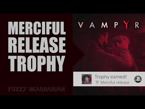 VAMPYR - Merciful Release Trophy Guide
